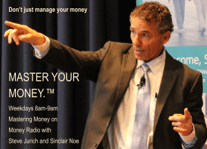 Master Your Money with Steve Jurich